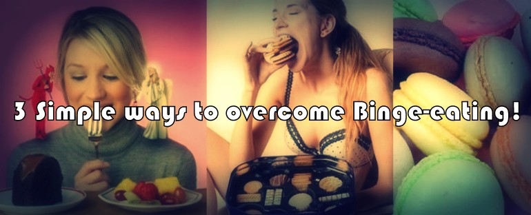 Photo of 3 Simple Ways to Overcome Binge-Eating!