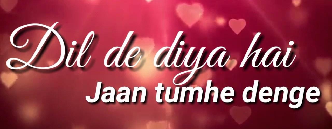 Dil De Diya Hai Jaan Tumhe Denge Mp3 Song