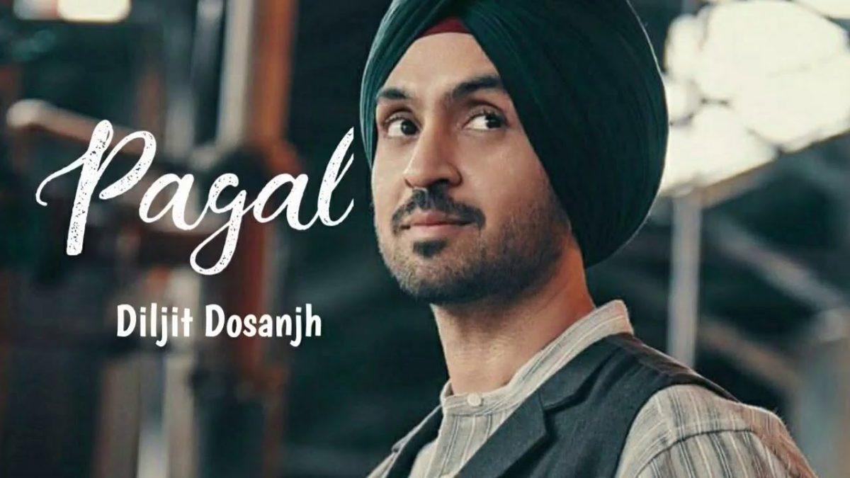 Pagal By Diljit Dosanjh Mp3 Song Download