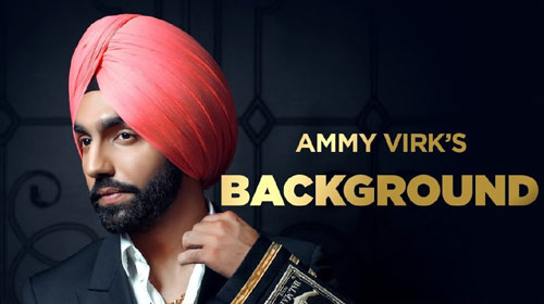 Background By Ammy Virk Mp3 Song Download For Free