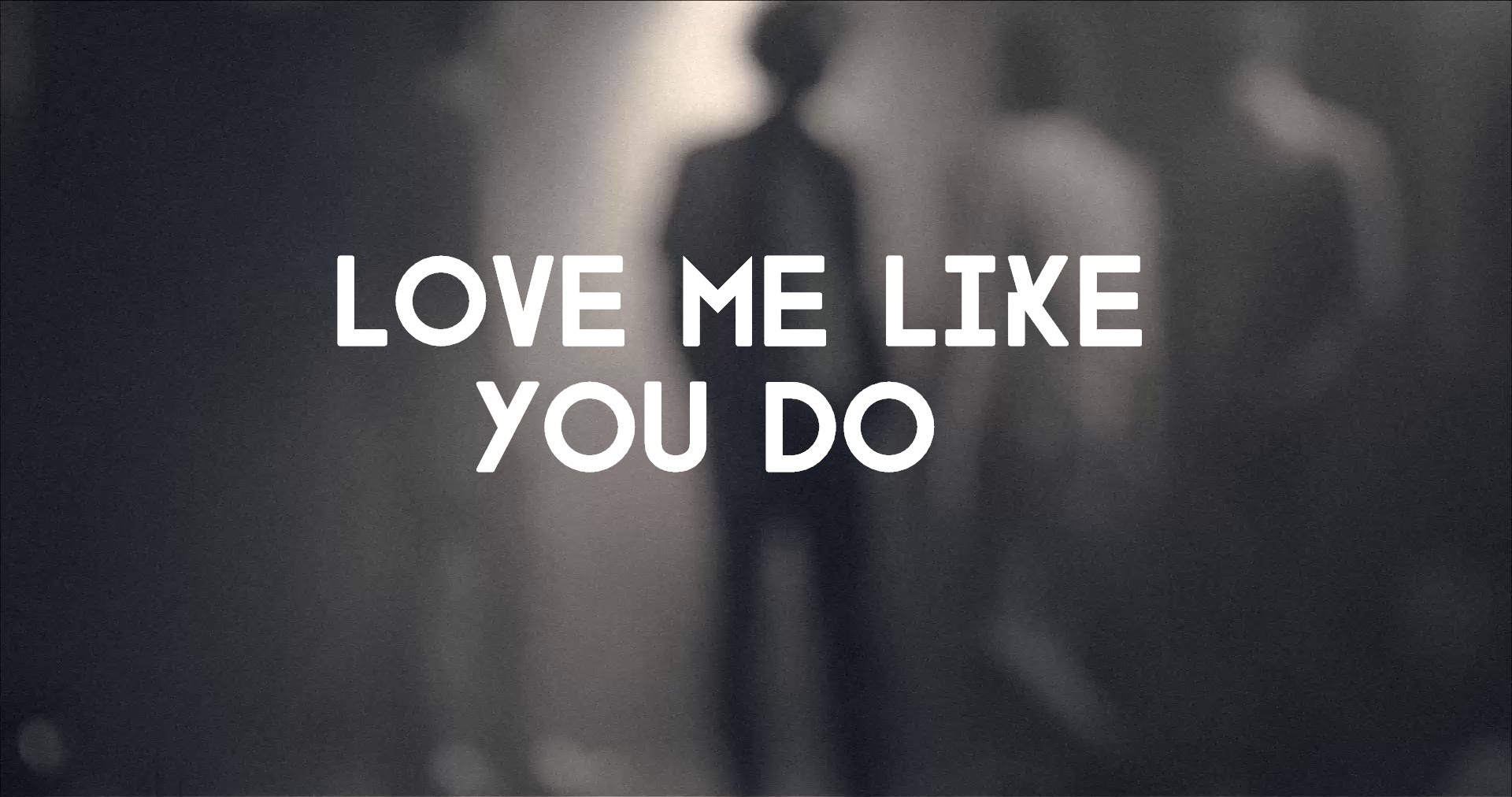 Love Me Like You Do Mp3 Song Download