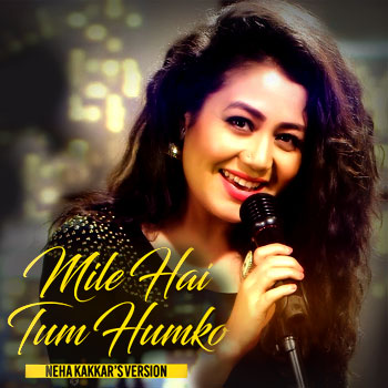 Mile Ho Tum Humko Sad Song Download