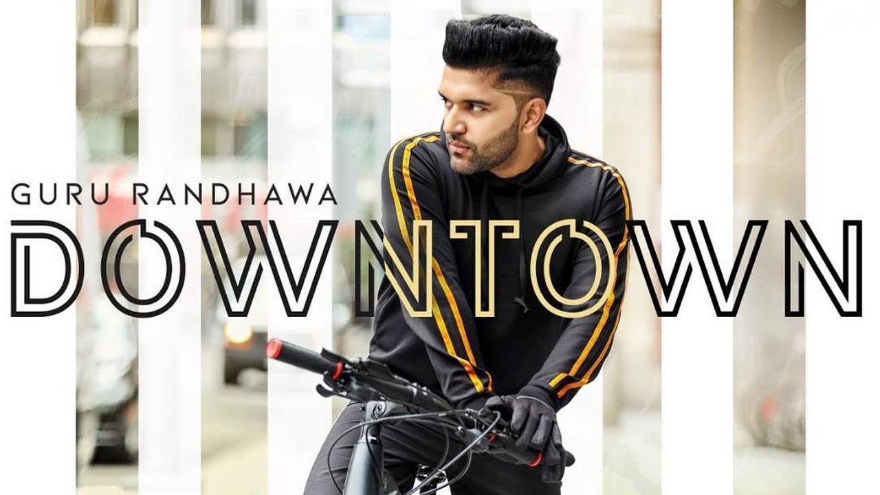 Photo of Downtown Song Lyrics | Guru Randhawa |