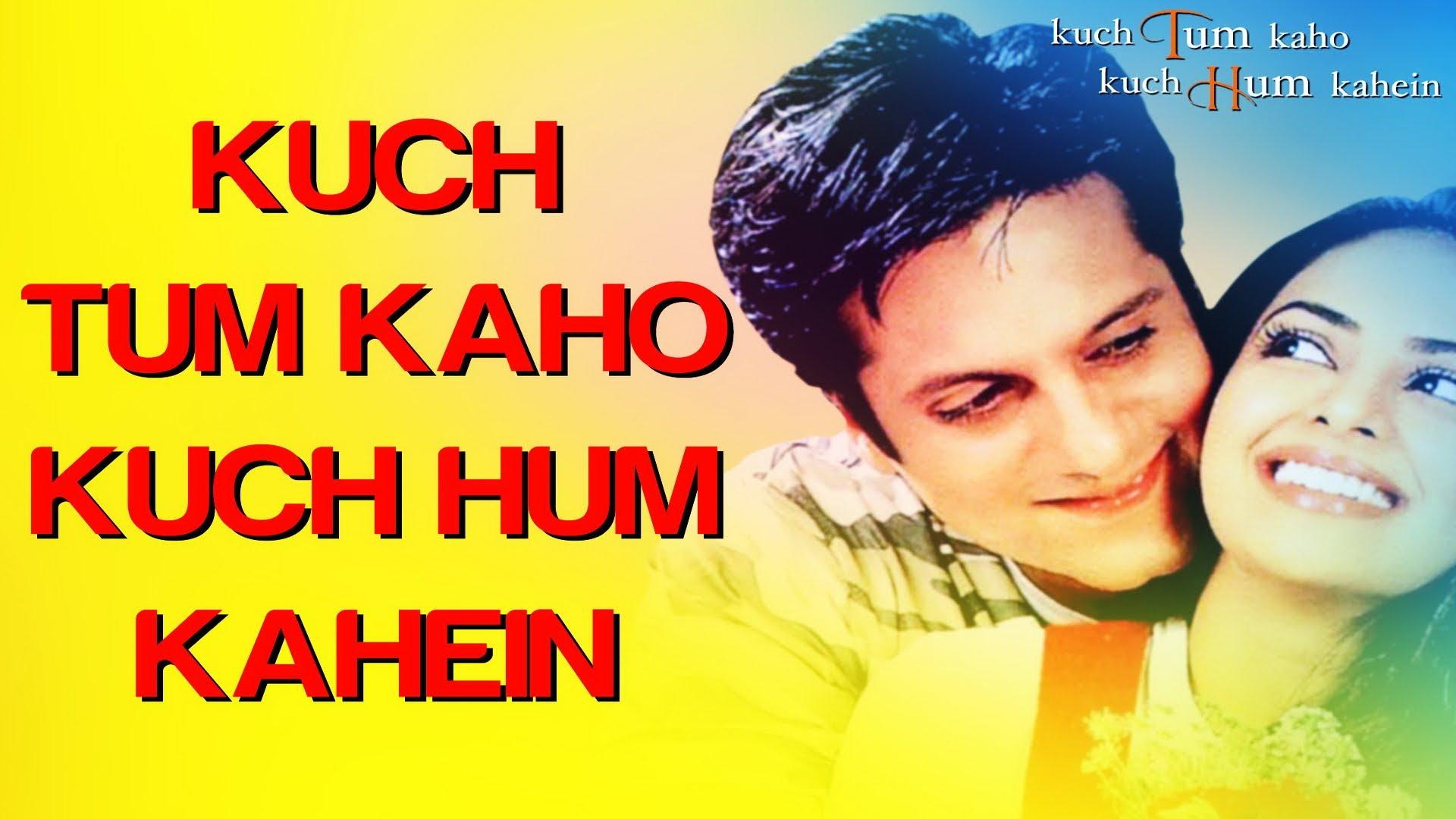 Kuch Tum Kaho Kuch Hum Kahein Lyrics