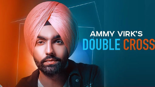 Double Cross Ammy Virk Mp3 Song Download