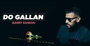 Do Gallan Garry Sandhu Mp3 Download