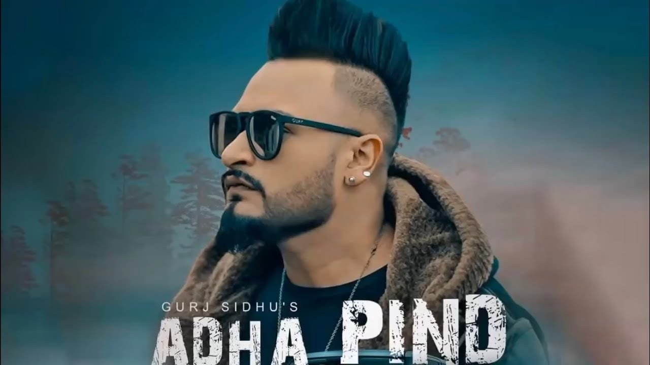 Adha Pind By Gurj Sidhu Mp3 Download