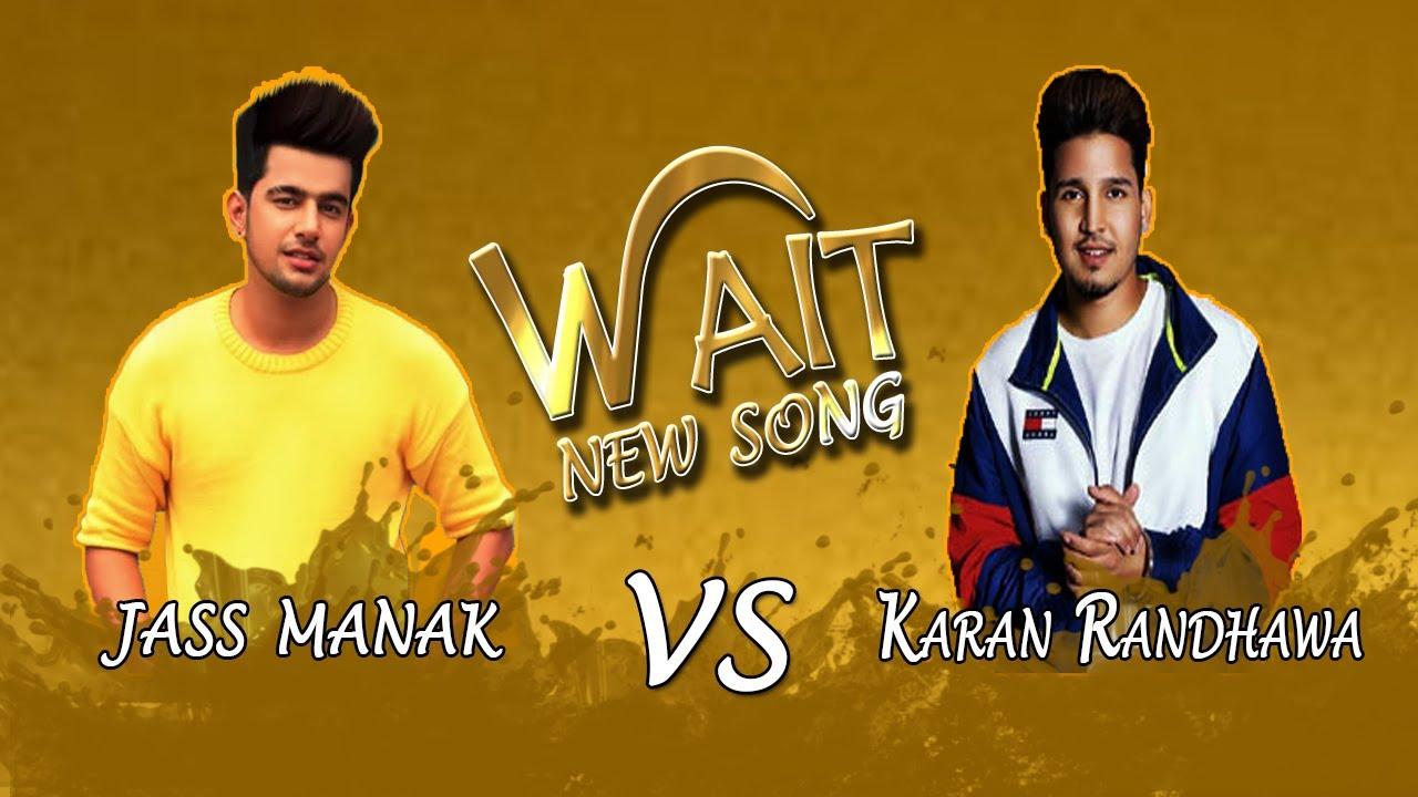 Wait Karan Randhawa Song Mp4 Download