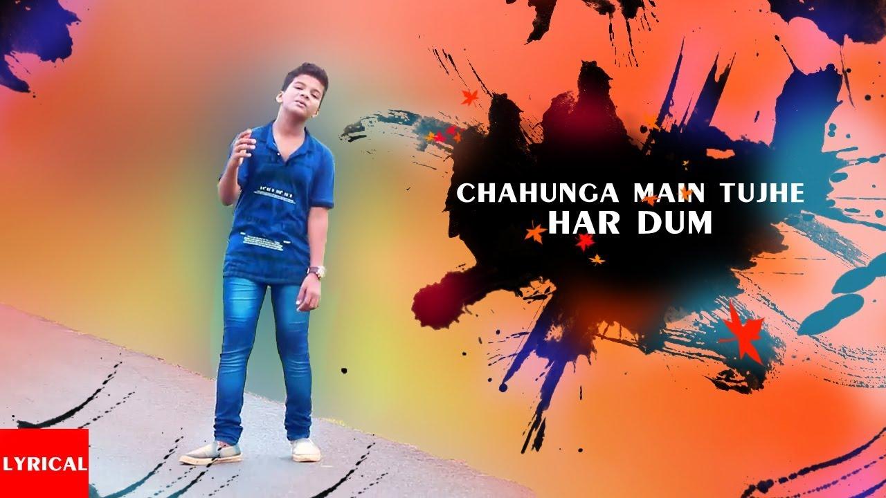 Chahunga Main Tujhe Hardam Tu Meri Zindagi Lyrics