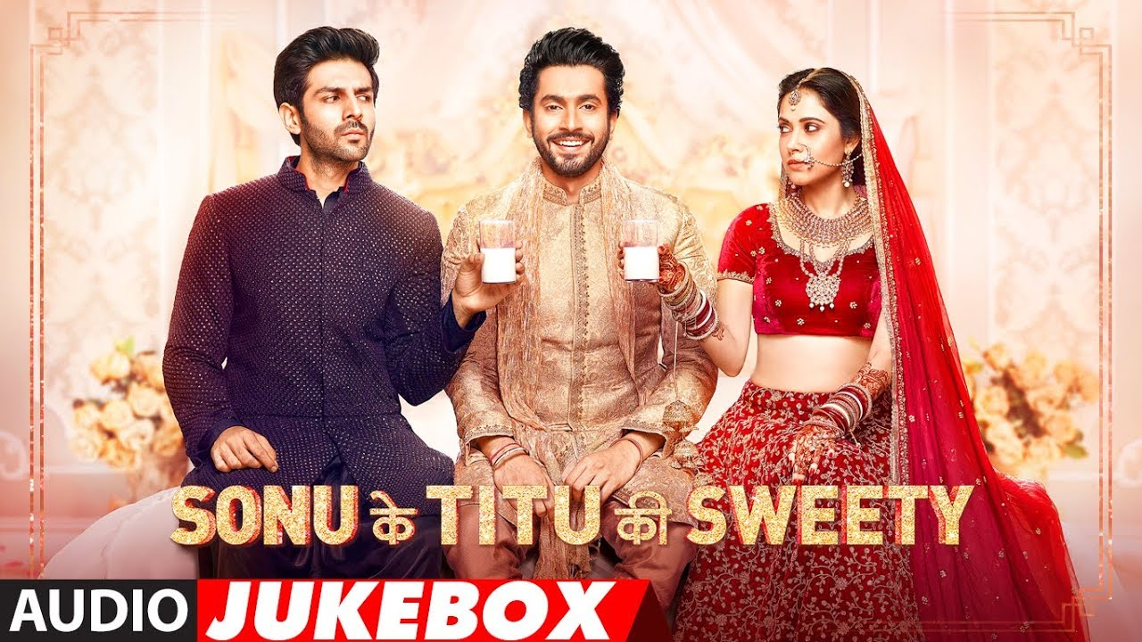 Sonu Ke Tutu Sweety Songs