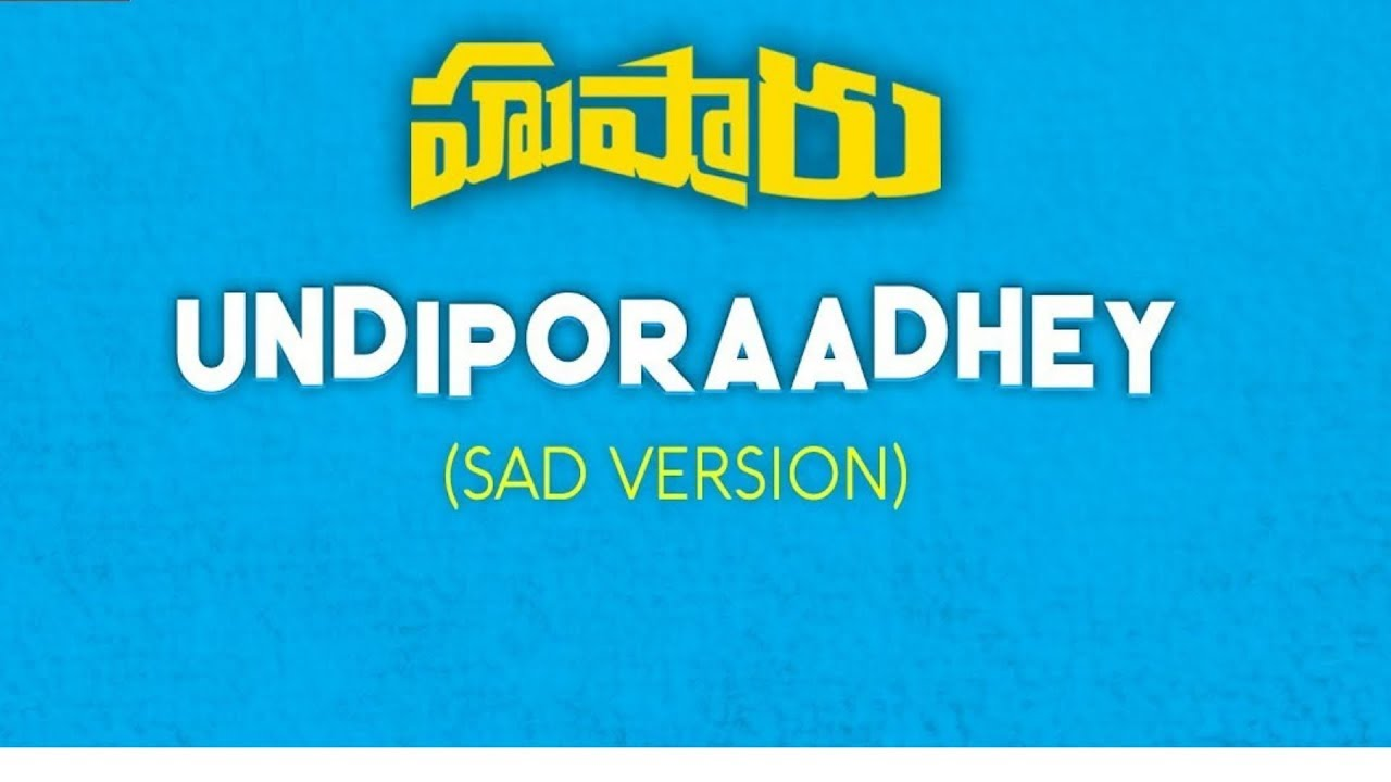 Photo of Undiporaadhey Sad Version Song Download In HD For Free