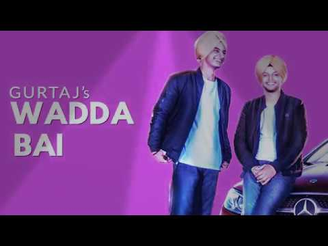 Vadda Bai Gurtej Mp3 Song Download