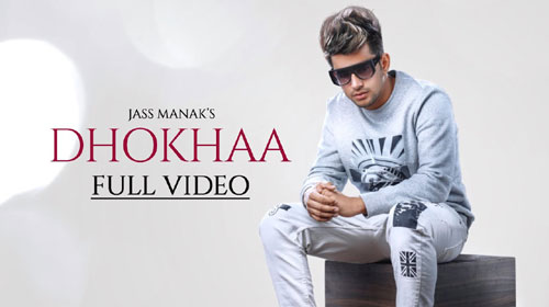 Photo of Dhokha By Jass Manak Mp3 Download in 320Kbps High Definition