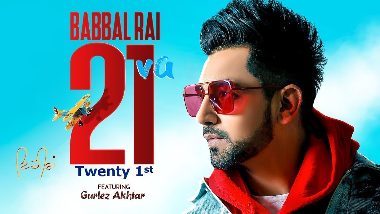 Babbal Rai New Song 21 Ve Mp3 Download | Gurlez Akhtar
