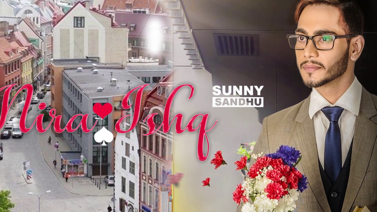 nira ishq mp3 song download by sunny sandhu