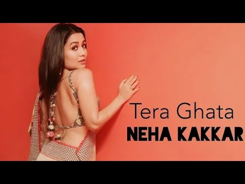 Tera Ghata Neha Kakkar Mp3 Download