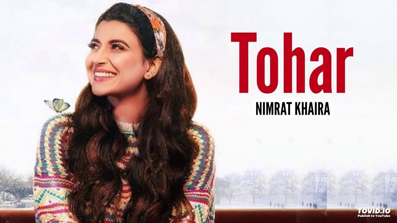Photo of Tohar Nimrat Khaira Song Download in High Definition (HD) Audio