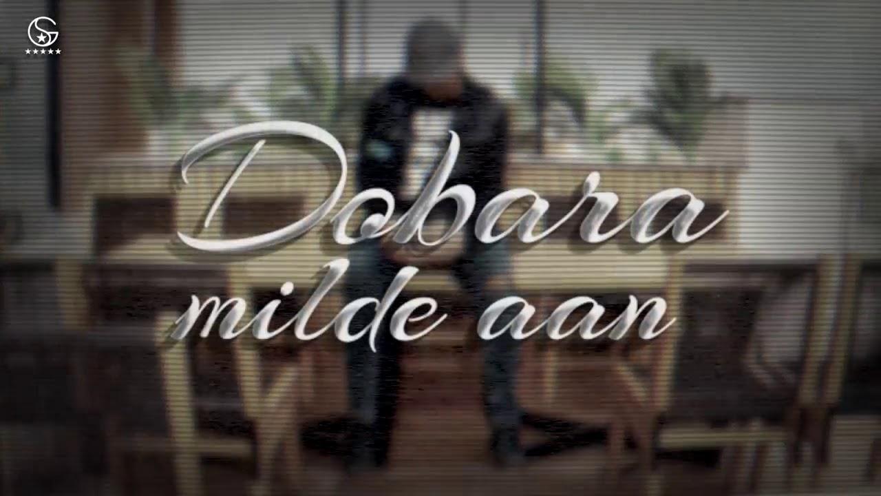 Dobara Milde Aa Garry Sandhu Song Download