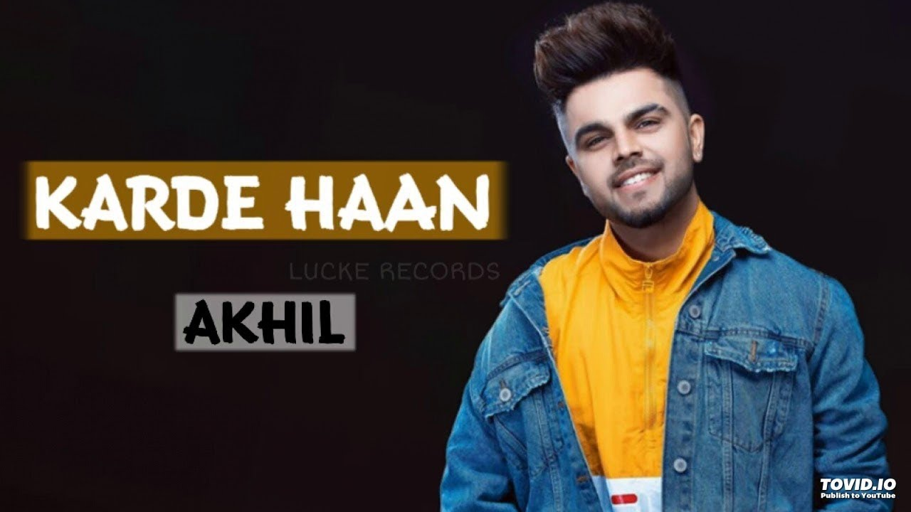Karde Haan Akhil Song Download Mr Jatt