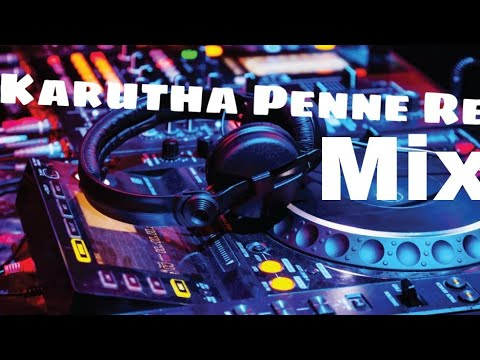 Karutha Penne Remix Mp3 Free Download In High Definition Hd