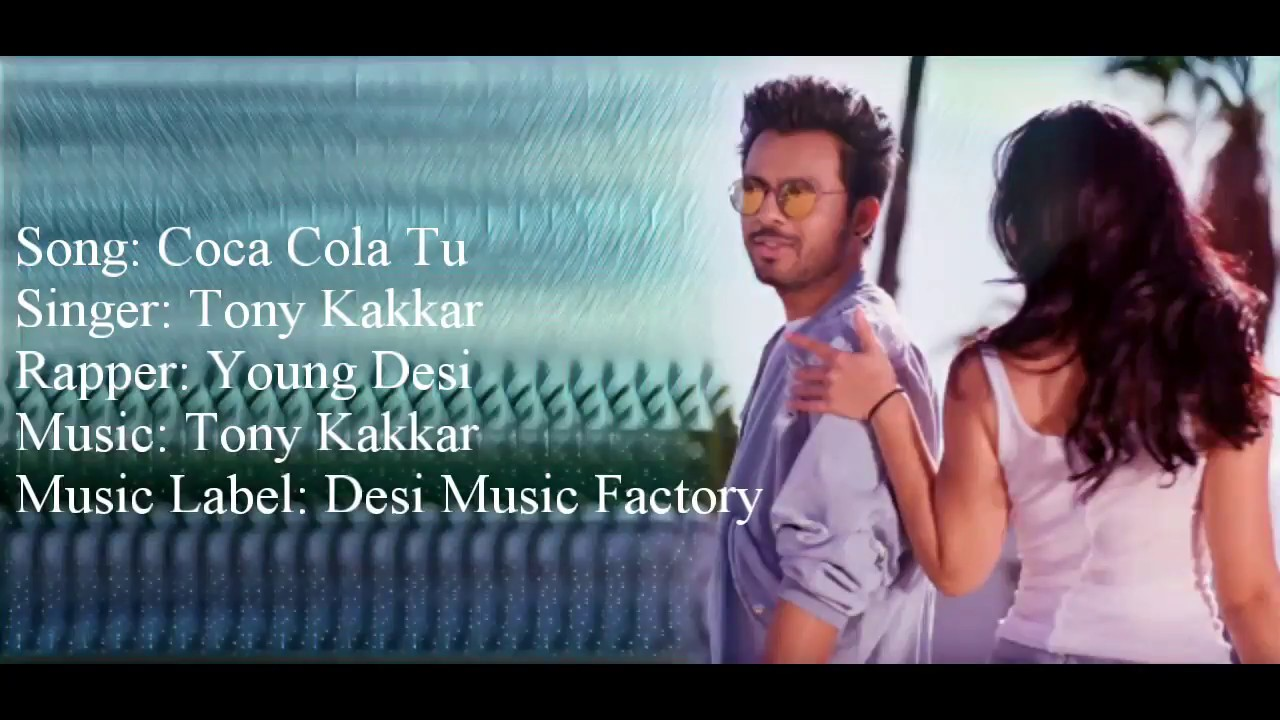 Coca Cola Tu Mp3 Songs Download In High Definition Hd Quirkybyte