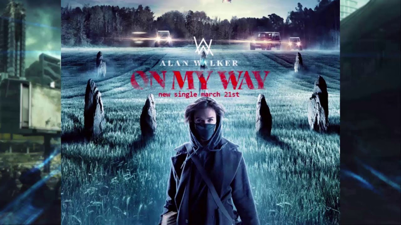 Alan Walker On My Way Mp3 Download