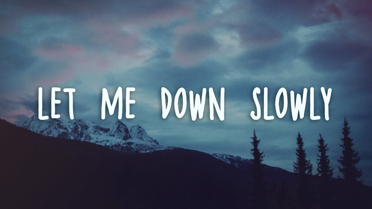 Let Me Down Slowly Song Download Pagalworld