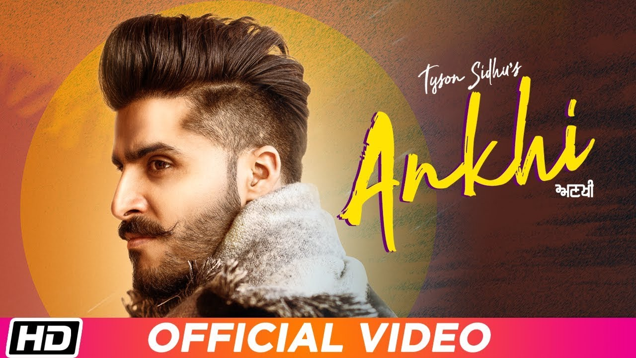 Photo of Ankhi (2019) Song By Tyson Sidhu Download in High Definition