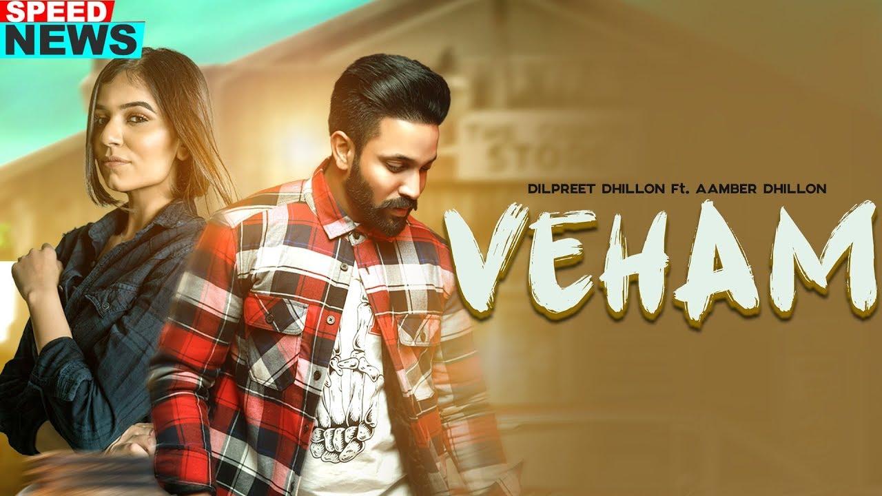 Veham Dilpreet Dhillon New Song