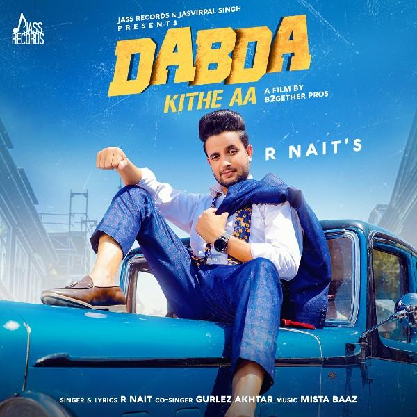 Photo of Dabda Kithe Aa R Nait Mp3 Download in High Definition