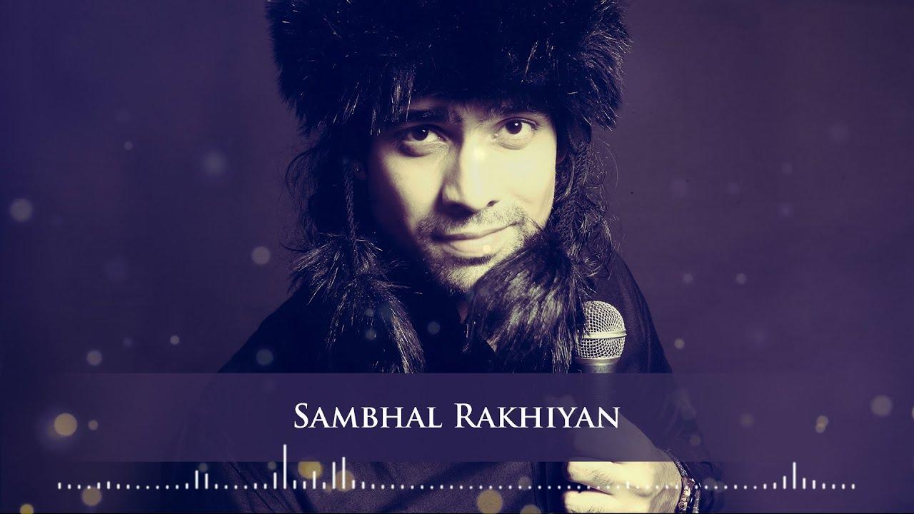 Sambhal Rakhiyan Mp3 Download
