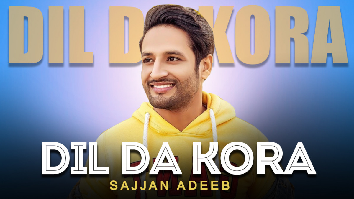 Dil Da Kora Sajjan Adeeb Mp3 Download