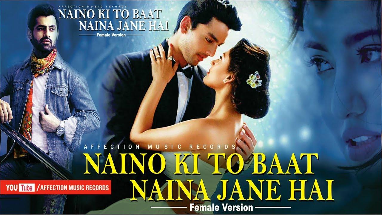 Naino Ki Baat Naina Jaane Mp3 Download in High Definition (HD)