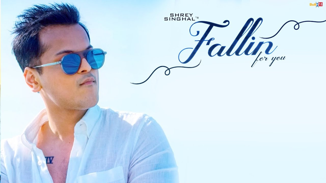 Photo of Fallin For You Shrey Singhal Song Download in High Definition (HD)