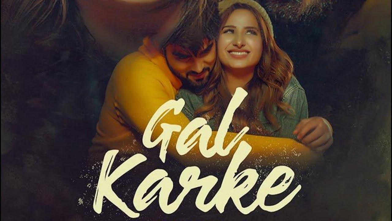 Gal Karke Mp4 Song Download