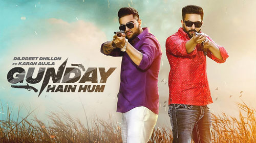 Photo of Gunday Hai Hum Dilpreet Dhillon Mp3 Download in High Definition