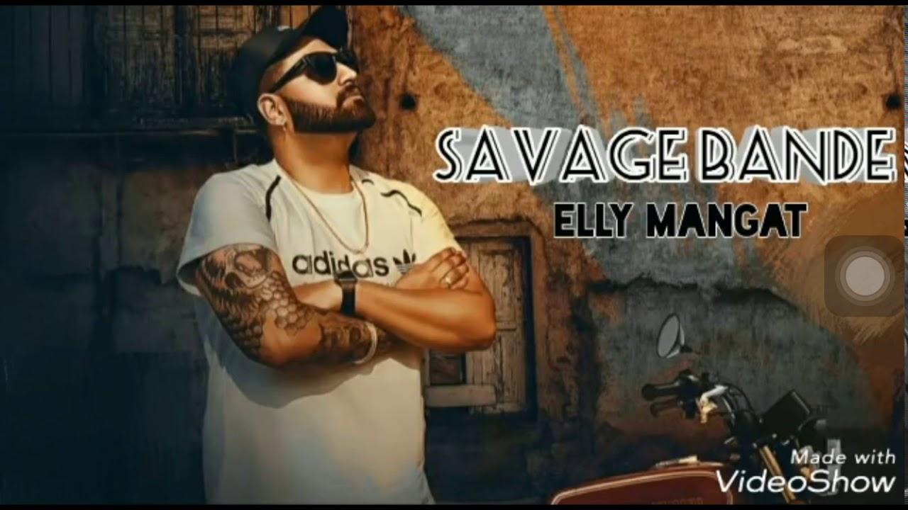 Sauvage Bande Elly Mangat Mp3 Download