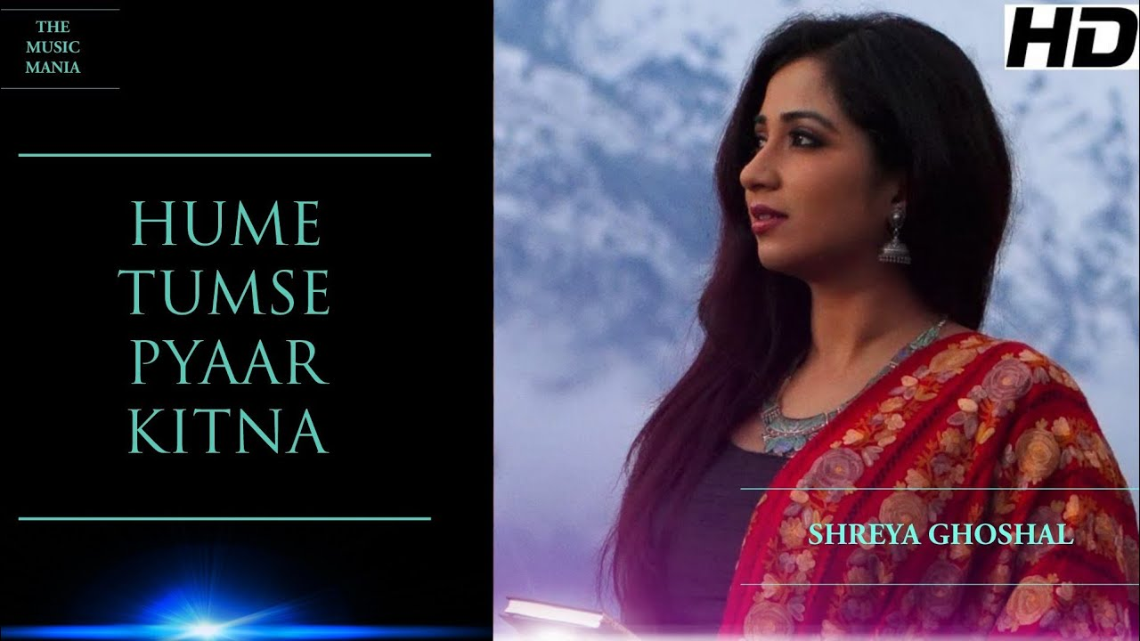 Hume Tumse Pyar Kitna Shreya Ghoshal Mp3 Song Download