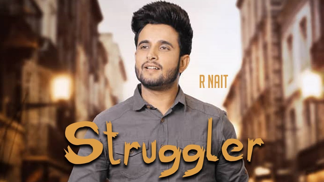 Struggle Mp3 Song Download R Nait Mr Jatt Mp3 For Free
