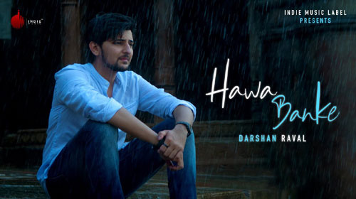 Hawa Banke Darshan Raval Song Download
