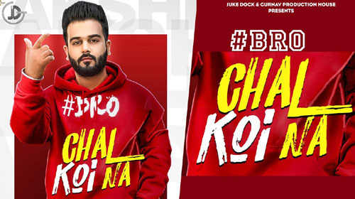 Photo of Bro Chal Koi Na Mr Jatt in High Definition [HD] Audio 320kbps Free