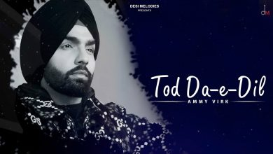 Photo of Tod Da E Dil Song Download Mr Jatt Ammy Virk's New Punjabi Song 2020