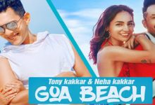 Photo of  Goa Wale Beach Pe Gana Download Mp3 Neha Kakkar Song