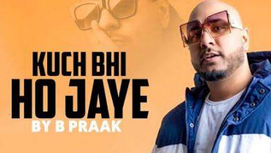 Kuch Bhi Ho Jaye Mp3 Song Download Mr Jatt