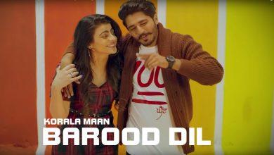 Photo of Barood Dil Song Download | Korala Maan | Gurlez Akhtar
