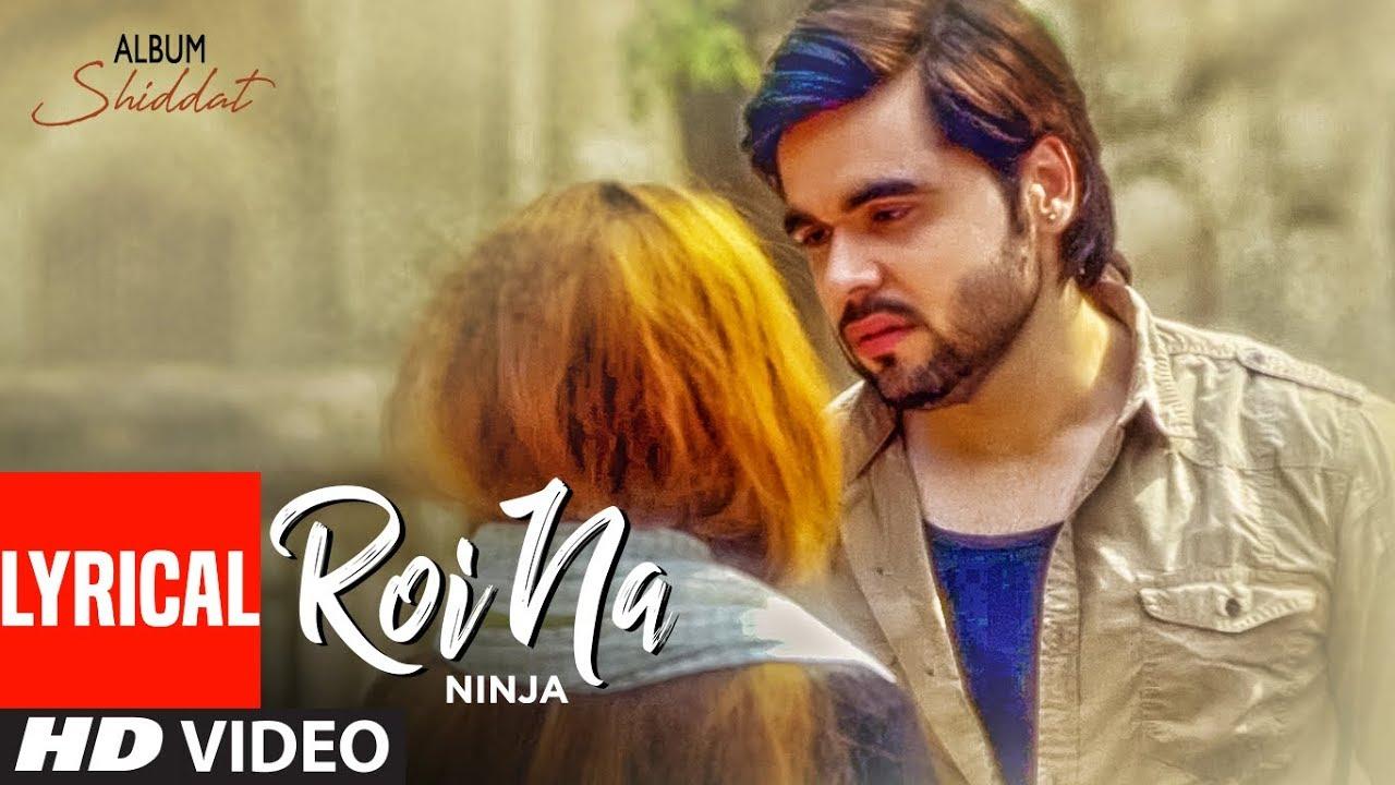 Ninjaa - Roi Na - Lyrics | blogger.com