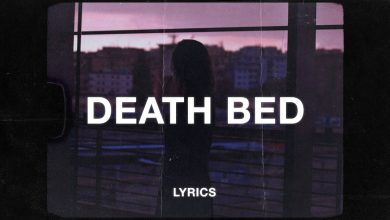 Photo of Death Bed Mp3 Download 320Kbps in High Definition [HD] Audio