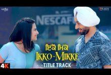 Photo of Ikko Mikke Satinder Sartaj Mp3 Song Download For Free