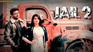Photo of Jail 2 Song Download Djpunjab Mankirt Aulakh Latest Punjabi Song