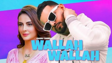 Photo of Wallah Wallah Garry Sandhu Mp3 Download Punjabi Song 2020
